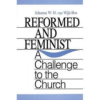 Reformed and Feminist by van WijkBos & Johanna W.H.