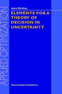 Elements for a Theory of Decision in Uncertainty by GilAluja & Jaime
