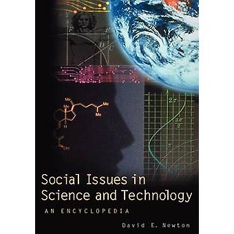 Social Issues in Science and Technology An Encyclopedia by Newton & David E.