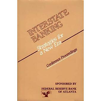 Interstate Banking Strategies for a New EraConference Proceedings by Federal & Reserve Bank of Atlanta
