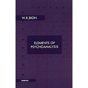 Elements of Psychoanalysis by Bion & Wilfred R.
