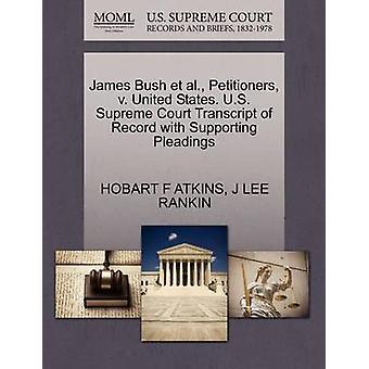 James Bush et al. framställarna v. USA. US Supreme Court avskrift av posten med stödjande yrkats av ATKINS & HOBART F