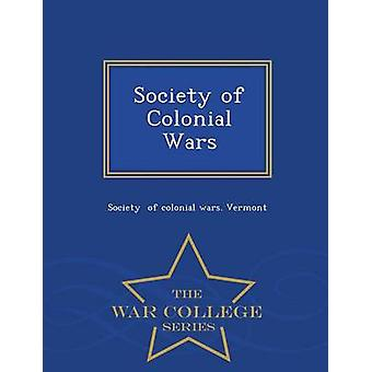 Society of Colonial Wars  War College Series by of colonial wars. Vermont & Society