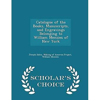 Katalog der Handschriften Bücher und Gravuren auf William Menzies von New York Gelehrte Wahl Edition von Sabin & Joseph gehören