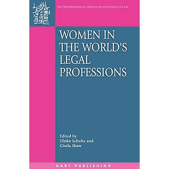 Women in the Worlds Legal Professions by Schultz & Ulrike