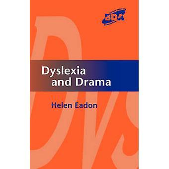 Dyslexia and Drama by Eadon & Helen
