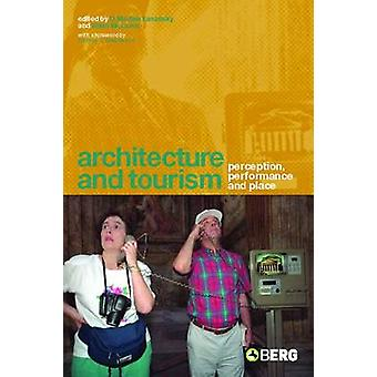 Architecture and Tourism Perception Performance and Place by McLaren & Brian D.