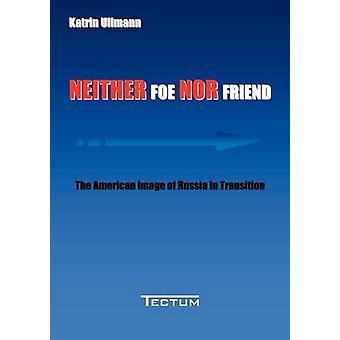 Neither Foe nor Friend by Ullmann & Katrin