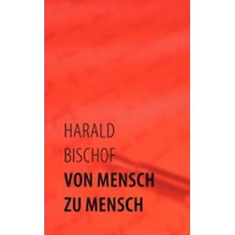 Von Mensch zu Mensch by Bischof & Harald