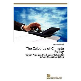 Das Kalkül der Klimapolitik von Kalkuhl Matthias