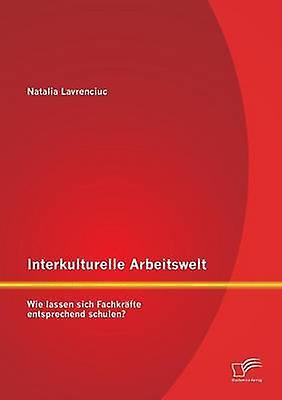 Interkulturelle Arbeitswelt Wie Lassen Sich Fachkrafte Entsprechend Schulen by Lavrenciuc & Natalia