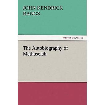 Die Autobiographie von Methusalem von Pony & John Kendrick