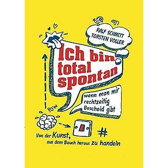 Ich Bin totale Spontan Wenn Man Mir Rechtzeitig Bescheid Gibt di Schmitt & Ralf