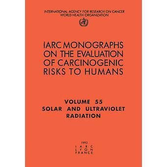 Solar and Ultraviolet Radiations by IARC &