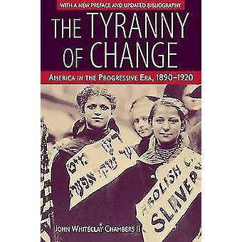 La tiranía del cambio - América en la Era progresista - 1890-1920 (Ne