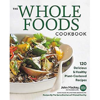 Livro de receitas de alimentos todo: 120 deliciosas e saudáveis centrada em planta receitas