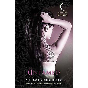 Untamed by P C Cast - Kristin Cast - 9780312596309 Book