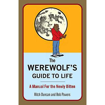 The Werewolf's Guide to Life - A Manual for the Newly Bitten by Ritch