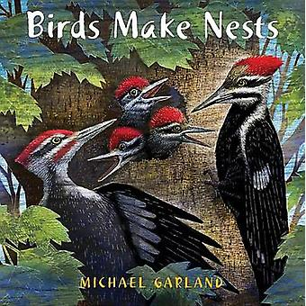 Birds Make Nests by Michael Garland - 9780823436620 Book