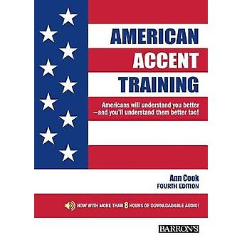American Accent Training - With Downloadable Audio - 4th Edition by An