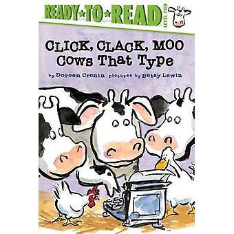 Klicken Sie auf - Klack - Moo - Kühe, das Eingeben von Doreen Cronin - Betsy Lewin-