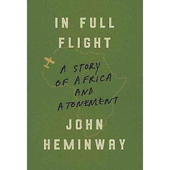 In Full Flight - A Story of Africa and Atonement by John Heminway - 97
