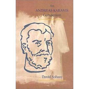 An Andreas Karavis Companion by David Solway - 9781550651324 Book