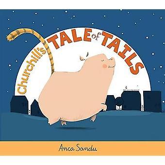 Churchill's Tale of Tails by Anca Sandu - Anca Sandu - 9781561457380