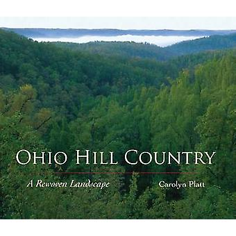 Ohio Hill Country - A Rewoven Landscape by Carolyn V. Platt - Gary Mes