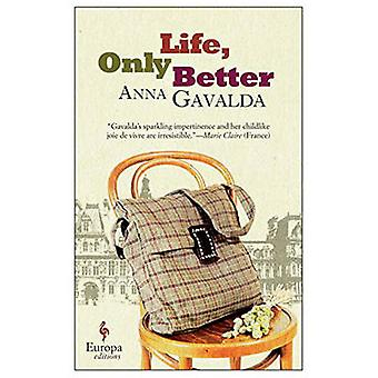 Life - Only Better by Anna Gavalda - 9781609452940 Book