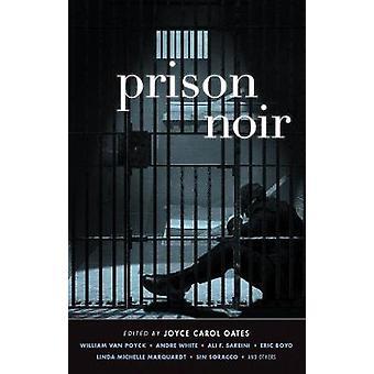 Prison Noir by Joyce Carol Oates - 9781617752391 Book