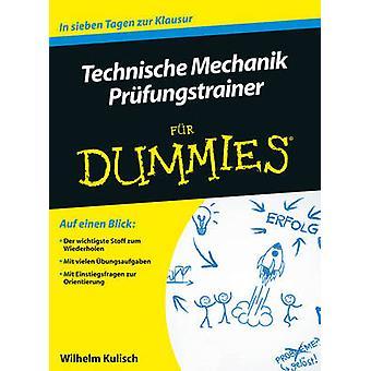 Technische Mechanik Prufungstrainer Fur Dummies by Wilhelm Kulisch -