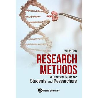 Research Methods - A Practical Guide For Students And Researchers by W
