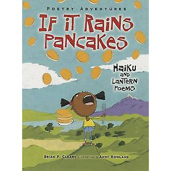 If It Rains Pancakes - Haiku and Lantern Poems by Brian P Cleary - And