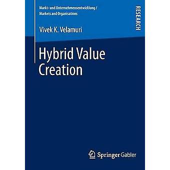 Hybrid Value Creation by Velamuri & Vivek K.