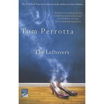 The Leftovers by Professor Tom Perrotta - 9780312363550 Book