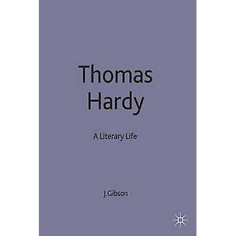 Thomas Hardy a Literary Life by Gibson & James Honorary Vice President a