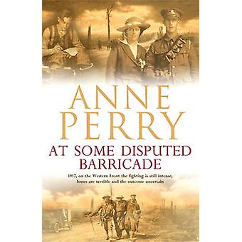 At Some Disputed Barricade World War I Sequence Novel 4 by Anne Perry