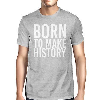 Born To Make History Man's Heather Grey Top Short Sleeve T-shirt