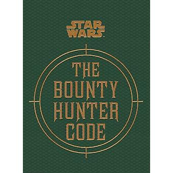 Star Wars - The Bounty Hunter Code From the Files of Boba Fett - Star Wars/Files of Boba Fett