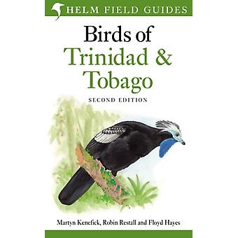 Birds of Trinidad and Tobago (Helm Field Guides) (Paperback) by Kenefick Martyn Restall Robin L. Hayes Floyd E.