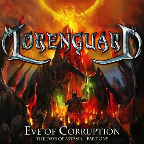 Lorenguard - Eve of Corruption: The Days of Astasia- [CD] USA import