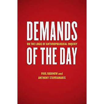 Demands of the Day - On the Logic of Anthropological Inquiry by Paul R