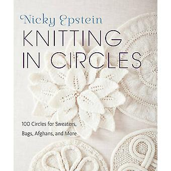 Knitting in Circles - 100 Circular Patterns for Sweaters - Bags - Afgh