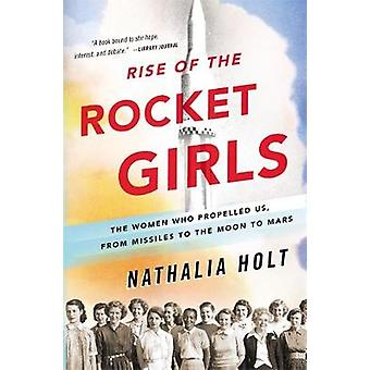 Rise of the Rocket Girls - The Women Who Propelled Us - from Missiles