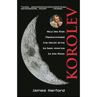 Korolev - wie ein Mann Masterminded die sowjetische fahren Sie nach Amerika zu schlagen