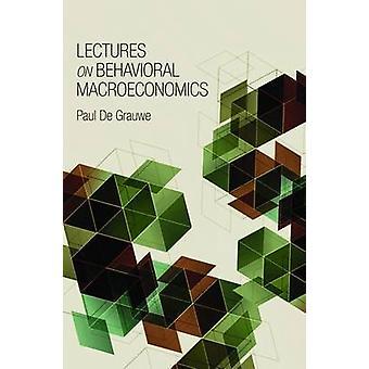 Lectures on Behavioral Macroeconomics by Paul de Grauwe - 97806911473