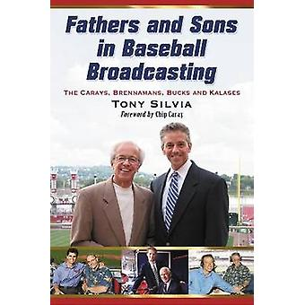 Fathers and Sons in Baseball Broadcasting - The Carays - Brennamans -