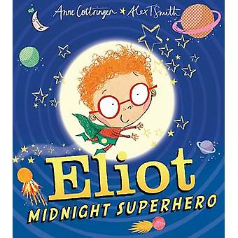Eliot - minuit super-héros par Anne Cottringer - Alex T. Smith - 97814