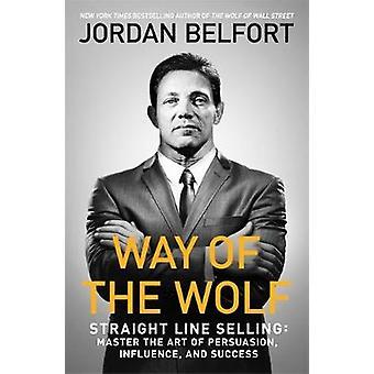 Måte av ulv - lineær salg - mestre kunsten å overtale